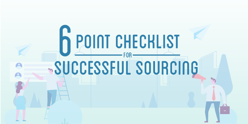 6-Point Checklist for Successful Sourcing (With Infographic)