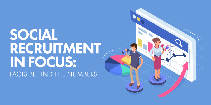 Social Recruitment in Focus: Facts Behind the Numbers